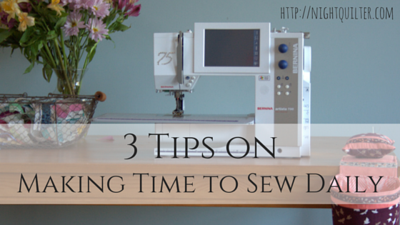 3 Tips on Making Time to Sew Daily: #sewtake20