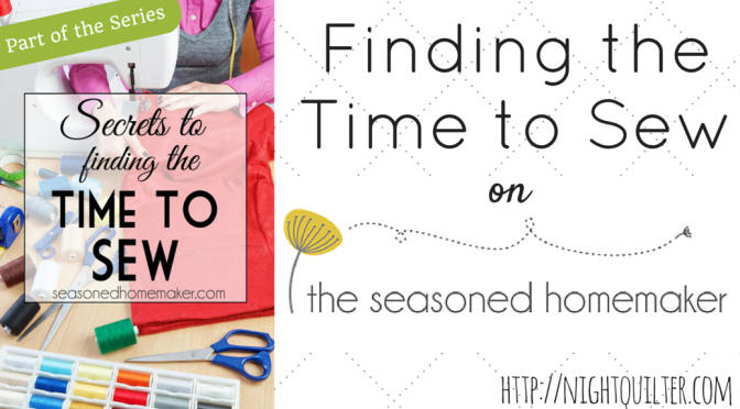 Finding the Time to Sew on The Seasoned Homemaker