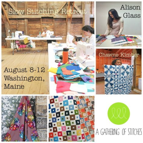 slow stitching retreat a gathering of stitches maine alison glass chawne kimber