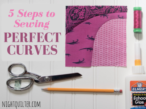 5 steps to sewing perfect curves tutorial nightquilter