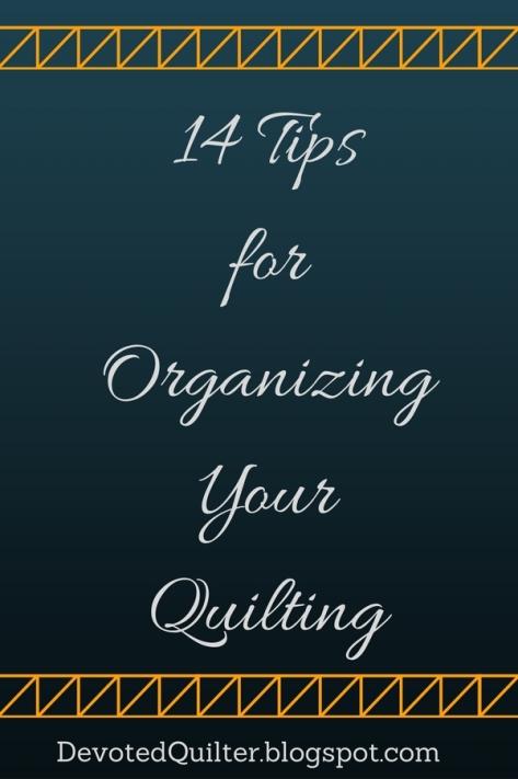 12-tipsfororganizingyourquilting2