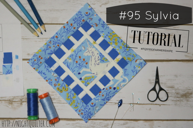 Farmer's Wife Sew Along – Block 95 Sylvia Tutorial