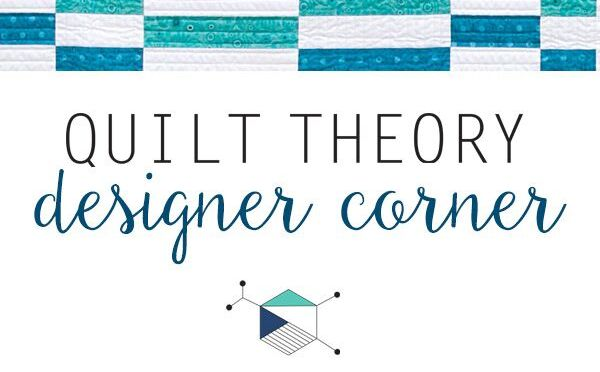 Quilt Theory Designer Corner: Geometric Inspiration